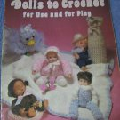Dolls to Crochet for Use & for Play Crochet Pattern Book