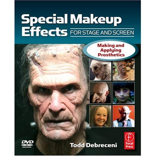 Special Makeup Effects for Stage and Screen: Making and Applying Prosthetics .pdf Ebook