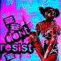 DON'T RESIST