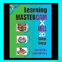 Learning Mastercam Mill X Step by Step - Book & Demo CD