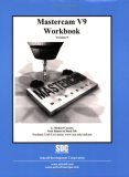Mastercam Workbook (Version 9)