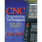 CNC Programming Techniques, An Insiders Guide to Effective Methods and Applications