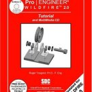 Pro ENGINEER Wildfire 2.0 Tutorial & MultiMedia CD