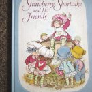 Vintage Hard Cover Children's Book The Adventures of Strawberry Shortcake and Her Friends  #600278