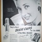 THEY'RE HERE! DIXIE CUPS FOR THE HOME IN NEW WALL HOLDER ORIGINAL 1949 FULL PAGE AD
