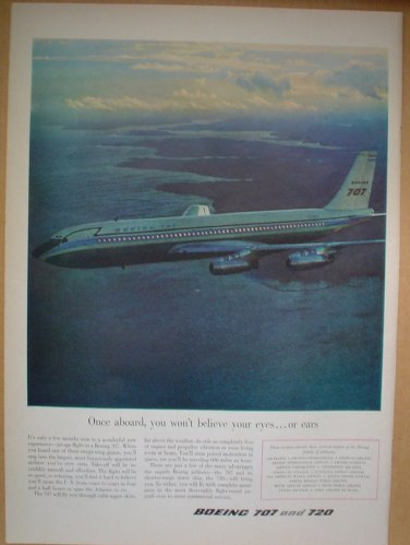 1958 AD THE NEW BOEING 707 ONCE ABOARD YOU WON�T BELIEVE YOUR EYES OR EARS