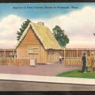 REPLICA OF 1ST PILGRIM HOUSE AT PLYMOUTH MA. STROLLING TOURISTS 931