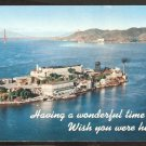 POSTCARD ALCATRAZ PRISON HAVING A WONDERFUL TIME WISH YOU WERE HERE GOLDEN GATE BRIDGE 940