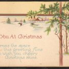 1907 TO YOU AT CHRISTMAS SNOW COVERED COTTAGE EVERGREEN CREEK BRIDGE 946