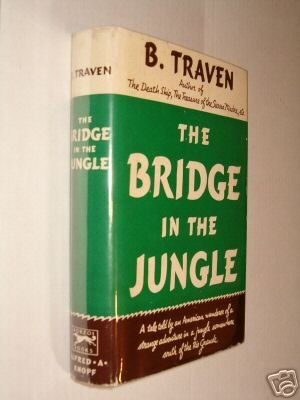 The Bridge in the Jungle by B. Traven 1st HC DJ