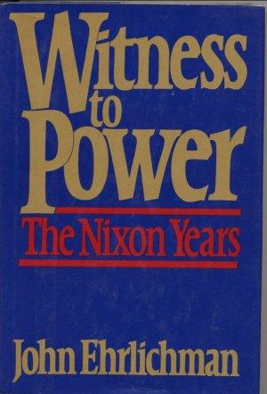 John Ehrlichman Witness to Power The Nixon Years signed