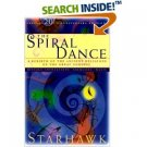 The Spiral Dance: A Rebirth of the Ancient Religion of the Goddess: 20th Anniversary Ed (Paperback)