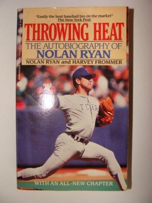 Throwing Heat - The Autobiography of Nolan Ryan