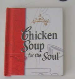 A Little Spoonful of Chicken Soup for the  Soul- Gift Book