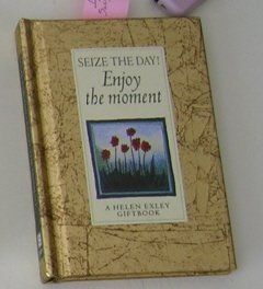 Seize the Day! Enjoy the Moment - Gift Book