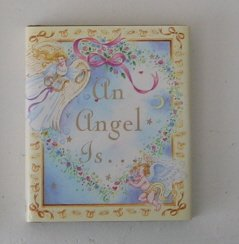 An Angel Is...