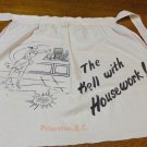 The Hell with housework souvenir apron Princeton BC Canada 1950s vintage 1558vf