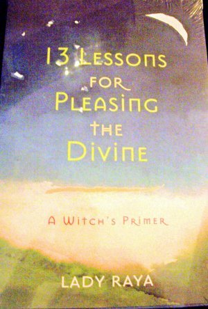 13 Lessons For Pleasing the Divine, A witch Primer