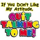 If you dont like my attitude.. Kids Tshirt