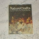 NATURE CRAFTS BOOK SEASONAL PROJECTS/NATURAL MATERIALS