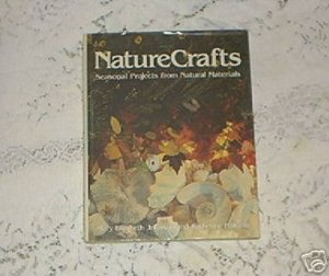 NATURE CRAFTS BOOK SEASONAL PROJECTS/NATURAL MATERIALS