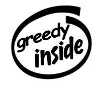 Greedy Inside Decal Sticker