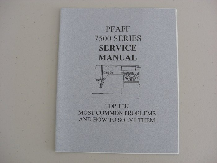 Pfaff 7500 Series Top Ten Problems Service Manual