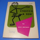 Stretch & Sew How to Sew Knit And Other Stretchy Fabrics By Ann Person