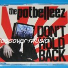 THE POTBELLEEZ Don't Hold Back GER 7-TRK REMIX CD 2008