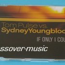TOM PULSE Vs SYDNEY YOUNGBLOOD If Only I Could 2007 CD