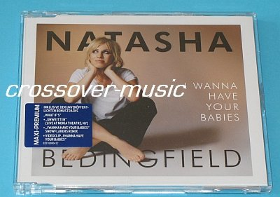 NATASHA BEDINGFIELD I Wanna Have Your Babies GER 5TR CD