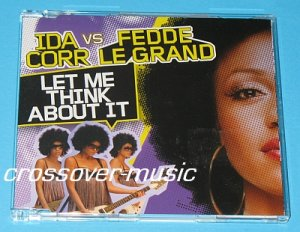 IDA CORR Vs FEDDE LE GRAND Let Me Think About It 7TR CD