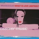 MILK & SUGAR Ft. HOWARD JONES What Is Love 5-TR CD 2005