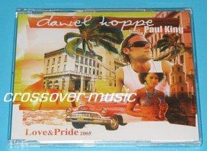 DANIEL HOPPE Ft. PAUL KING Love & Pride 2005 4-TR REMIX CD