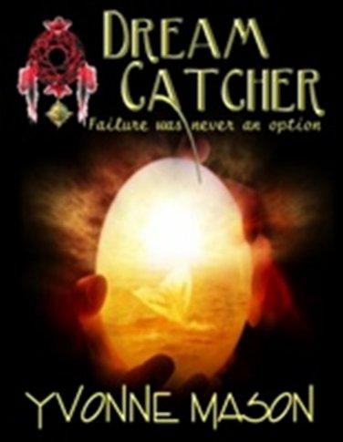 Dream Catcher Failure Was Never An Option- Audio Book