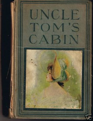 Vintage! -  Uncle Tom's Cabin by Harriet Beecher Stowe