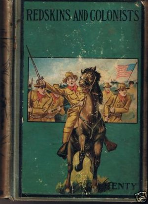 Vintage! - Redskins and Colonists by G. A. Henty