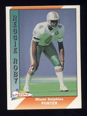 1991 Pacific Football #273 Reggie Roby - Miami Dolphins