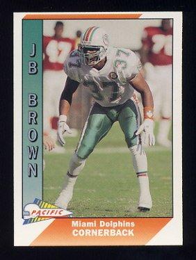 1991 Pacific Football #263 J.B. Brown - Miami Dolphins