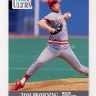 1991 Ultra Baseball #089 Tom Browning - Cincinnati Reds