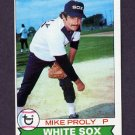 1979 Topps Baseball #514 Mike Proly RC - Chicago White Sox