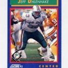1992 Score Football #017 Jeff Uhlenhake - Miami Dolphins