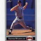 1992 Leaf Baseball #340 Trevor Wilson - San Francisco Giants