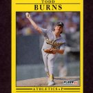 1991 Fleer Baseball #004 Todd Burns - Oakland A's