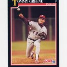 1991 Score Baseball #808 Tommy Greene - Philadelphia Phillies