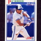 1991 Score Baseball #425 Pat Borders - Toronto Blue Jays