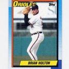 1990 Topps Baseball #179 Brian Holton - Baltimore Orioles