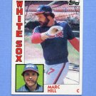 1984 Topps Baseball #698 Marc Hill - Chicago White Sox