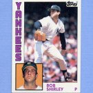 1984 Topps Baseball #684 Bob Shirley - New York Yankees
