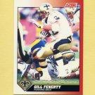 1991 Score Football #144 Gill Fenerty - New Orleans Saints